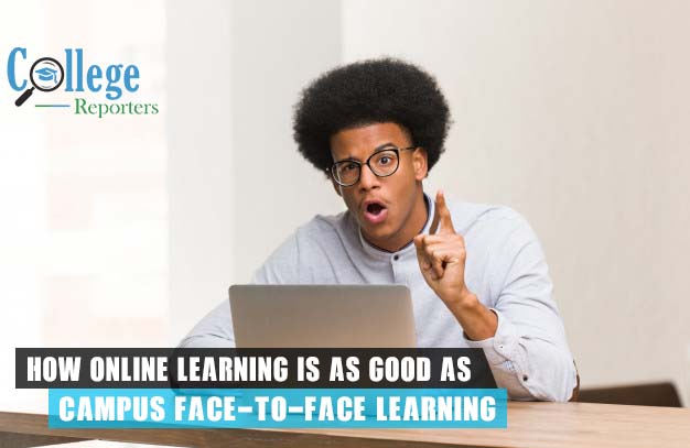 How Online Learning is as Good as Campus Face-to-Face Learning
