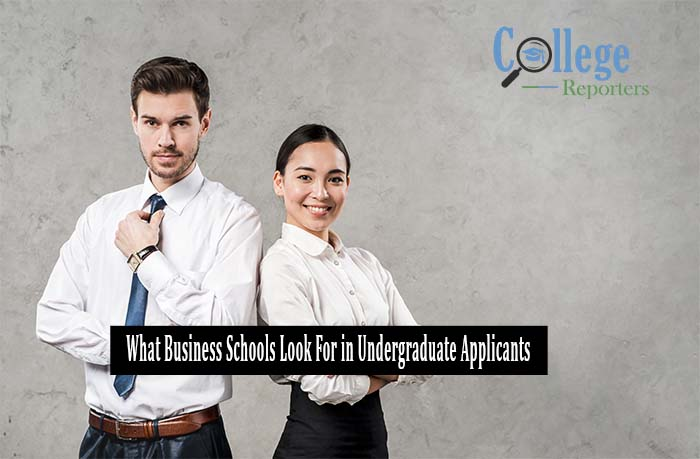 what Business Schools look for in Undergraduate applicants