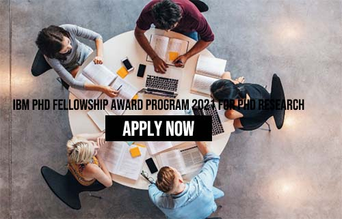 IBM PhD Fellowship Award program 2021 For PhD Research Students
