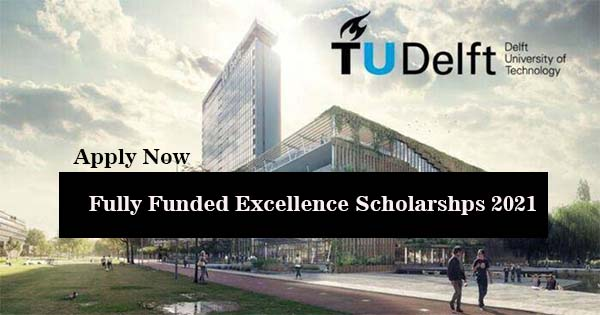 Delft University of Technology Excellence MSc Scholarships For International Students