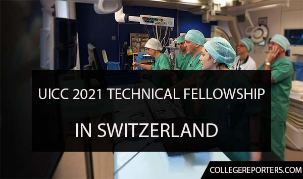 UICC) Technical Fellowships 2021/22 for Medic Professionals In Switzerland