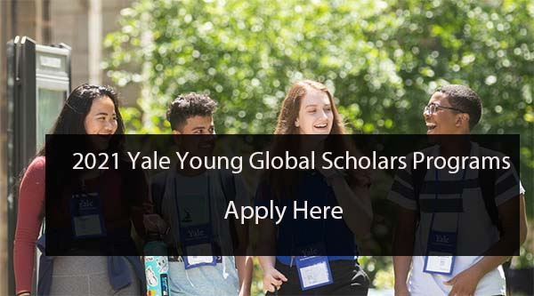 Yale Young Global Scholars (YYGS) Programme 2021 For High School Students